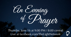 An Evening of Prayer at The Light Network
