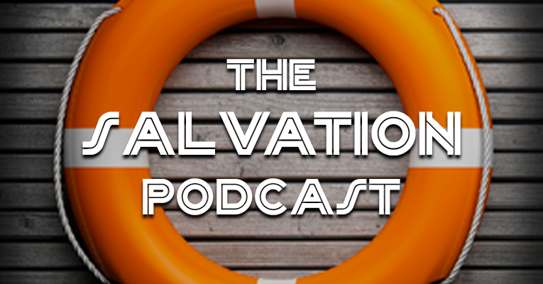 "The Salvation Podcast #024: ""Do You Really Want to Go to Heaven?"" #2"