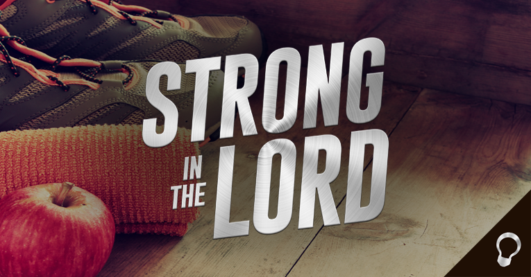 """Strength Which God Supplies"" (Strong in the Lord S2E8)"