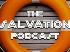 The Salvation Podcast 005