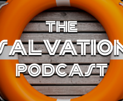 The Salvation Podcast 009